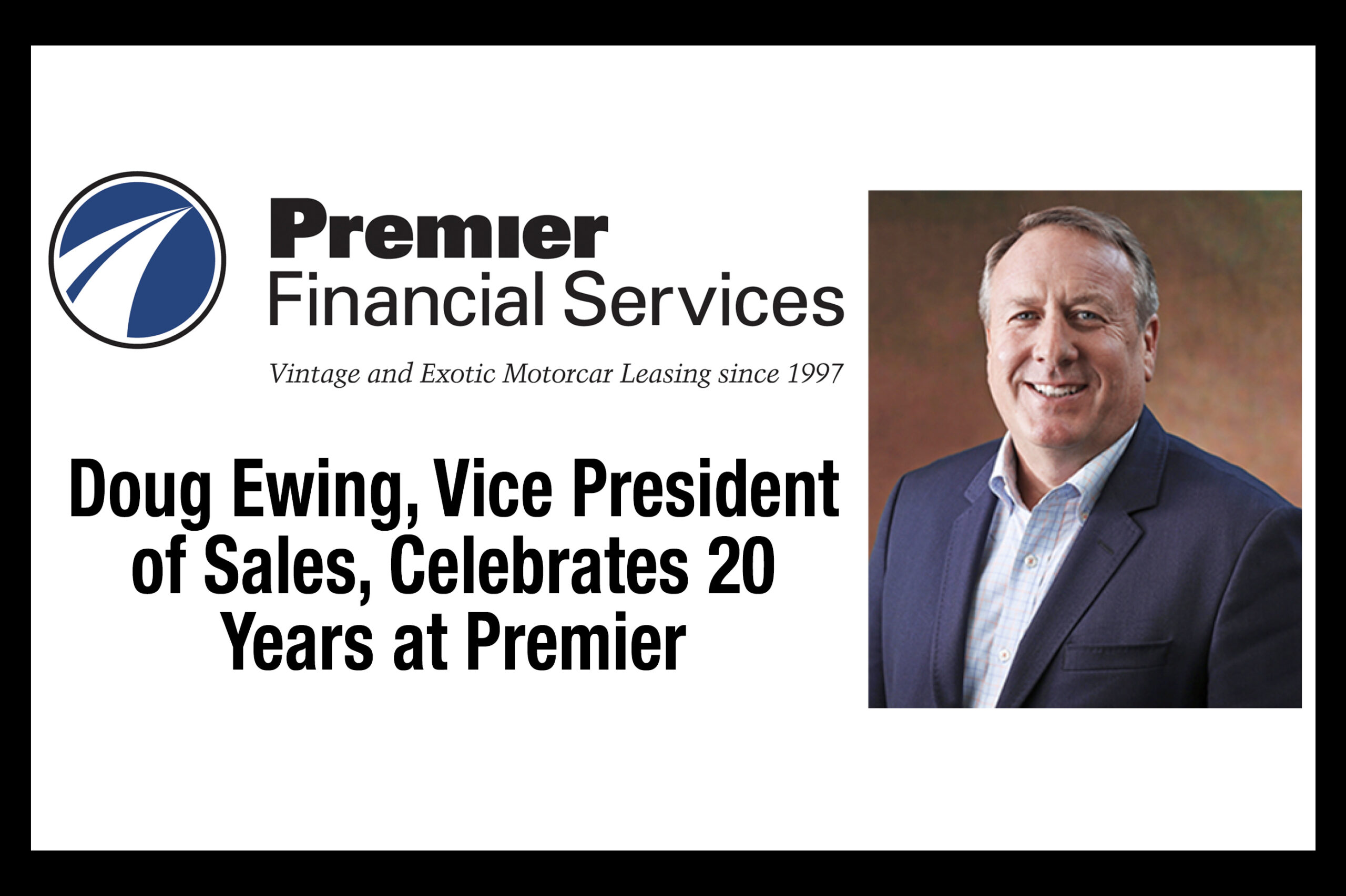 Doug Ewing, Vice President of Sales at Premier Financial Services Celebrates 20 Years