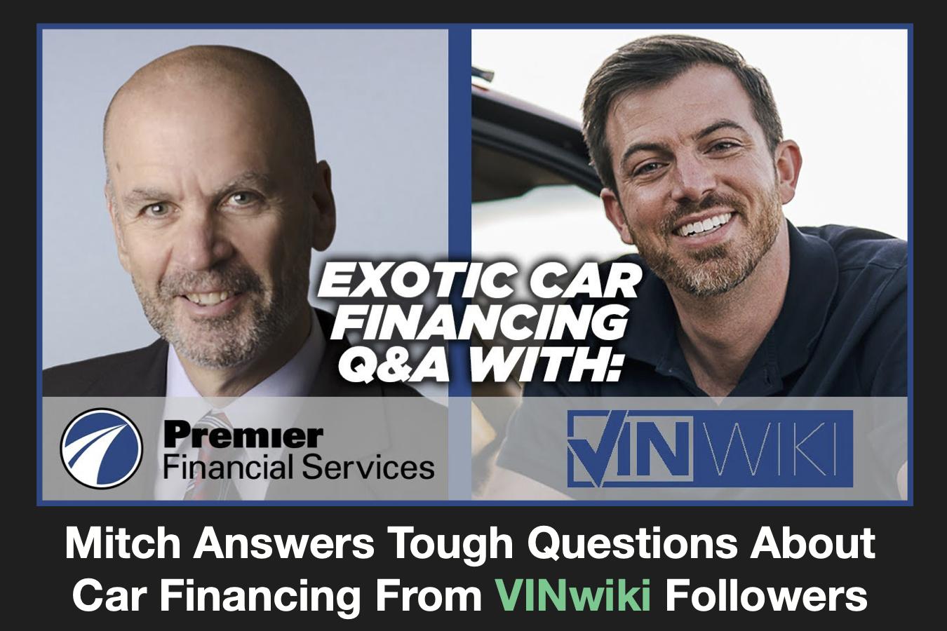 Vinwiki YouTube Q&A on Exotic Car Financing, Ed Bolian, Premier, #pfs_Leasing
